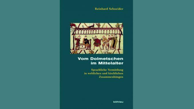 Reinhard Schneider: Vom Dolmetschen im Mittelalter