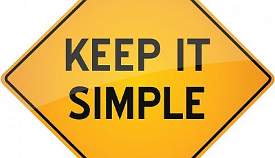 """Keep it simple"""