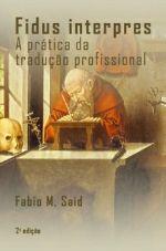 Fidus interpres: a prática da tradução profissional