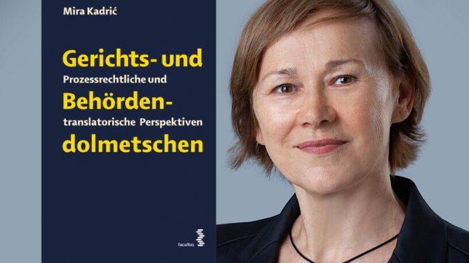 Mira Kadrić: Gerichts- und Behördendolmetschen