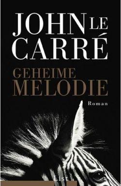 John le Carré, Geheime Melodie