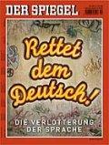"""Spiegel-Titel """"Rettet dem Deutsch"""""""