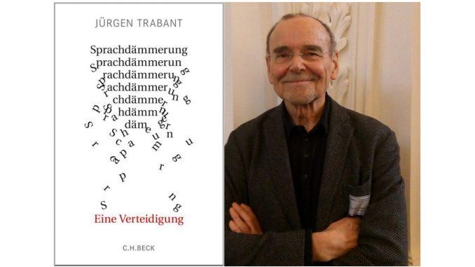 Sprachdämmerung, Jürgen Trabant