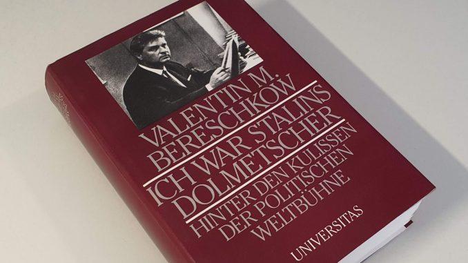 Valentin Bereschkow: Ich war Stalins Dolmetscher